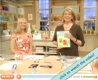 click here to watch the video on the Martha Stewart Web Site